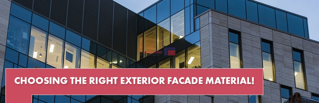 CHOOSING THE RIGHT EXTERIOR FACADE MATERIAL!