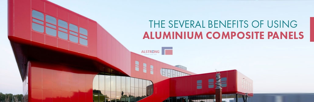 THE SEVERAL BENEFITS OF USING ALUMINIUM COMPOSITE PANELS